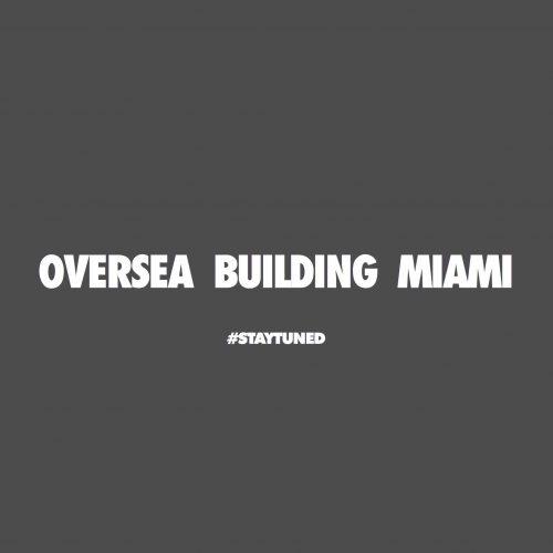 OVERSEA BUILDING MIAMI