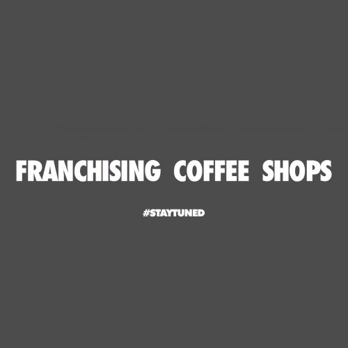 FRANCHISING COFFEE SHOP